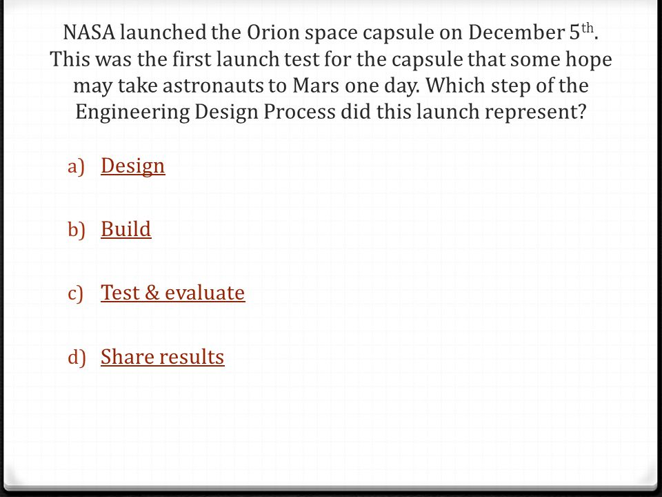 NASA launched the Orion space capsule on December 5 th.