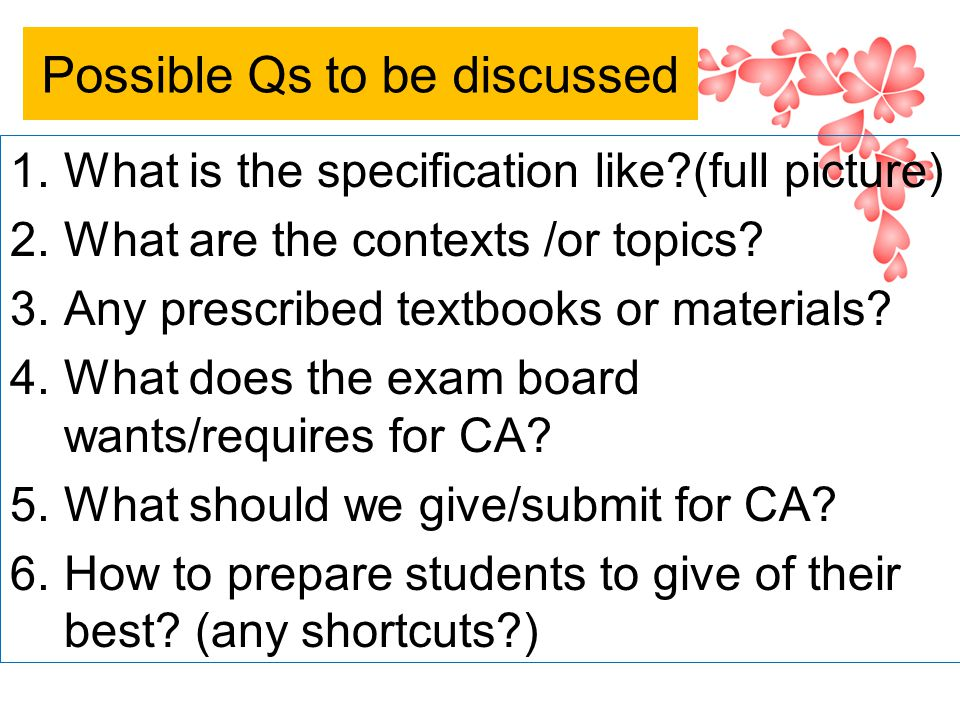 Possible Qs to be discussed 1.What is the specification like (full picture) 2.What are the contexts /or topics.