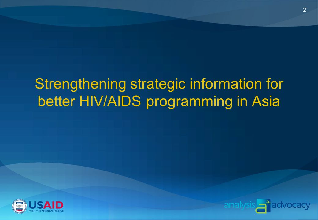 2 Strengthening strategic information for better HIV/AIDS programming in Asia