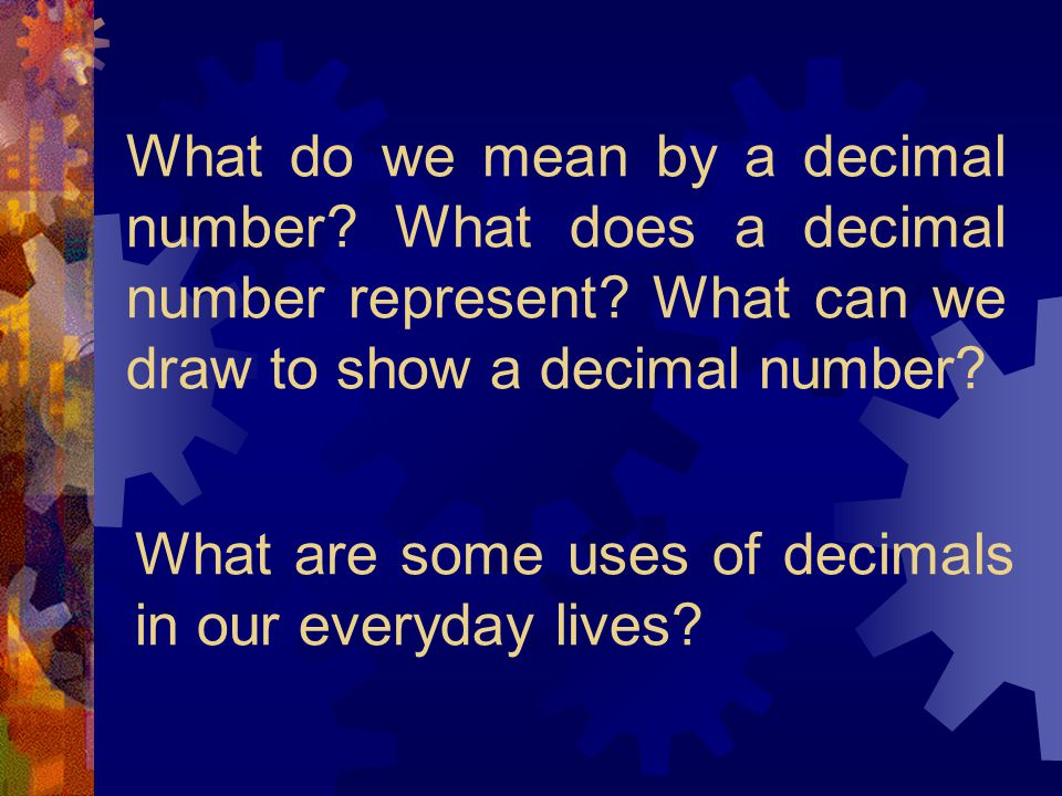 What do we mean by a decimal number.What does a decimal number represent.