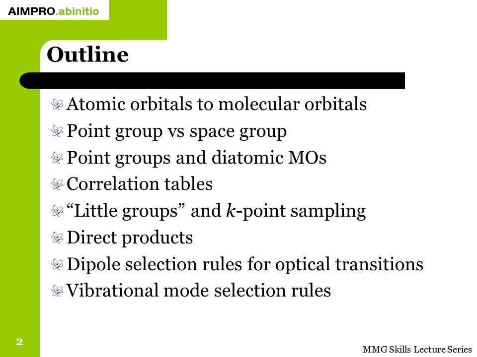 MMG Skills Lecture Series 23 From atom to molecule: H 2 Let's look at C 2
