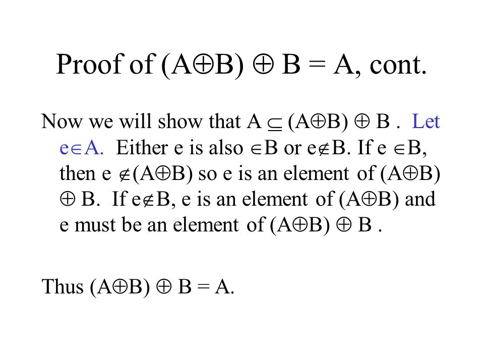 Proof of (A  B)  B = A, cont. Now we will show that A  (A  B)  B.