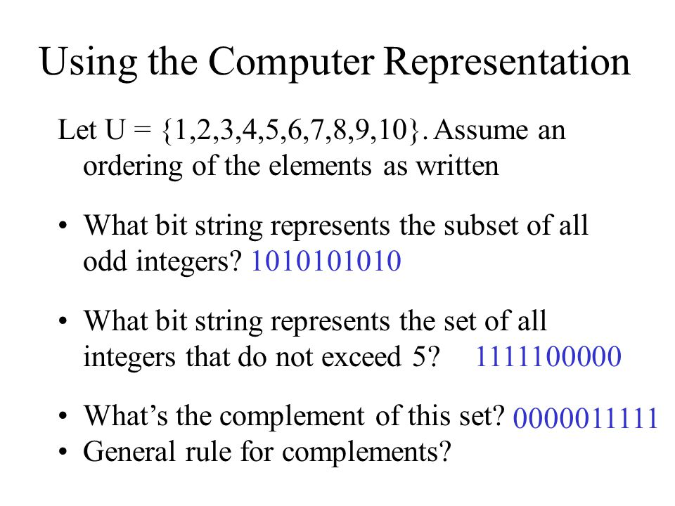 Using the Computer Representation Let U = {1,2,3,4,5,6,7,8,9,10}.