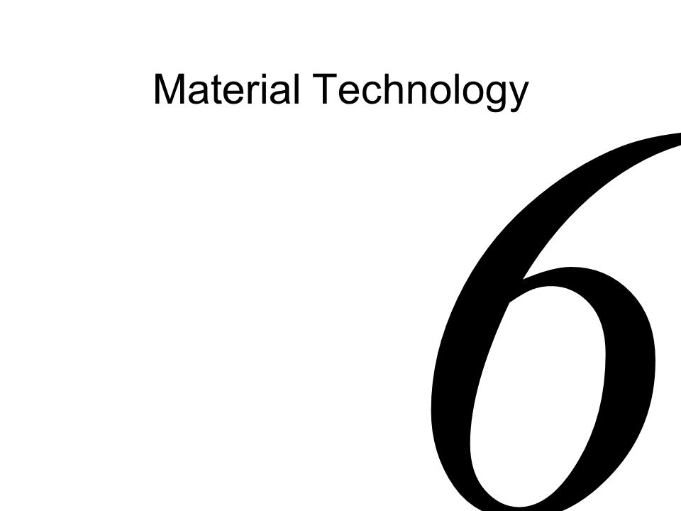 Material Technology 6