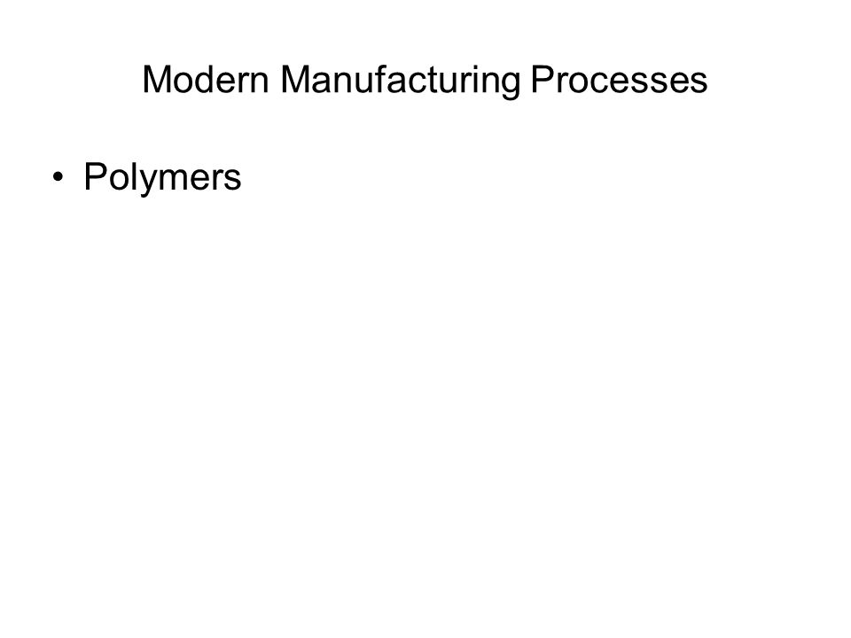 Modern Manufacturing Processes Polymers