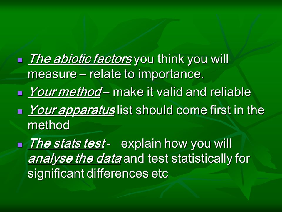 The abiotic factors you think you will measure – relate to importance.