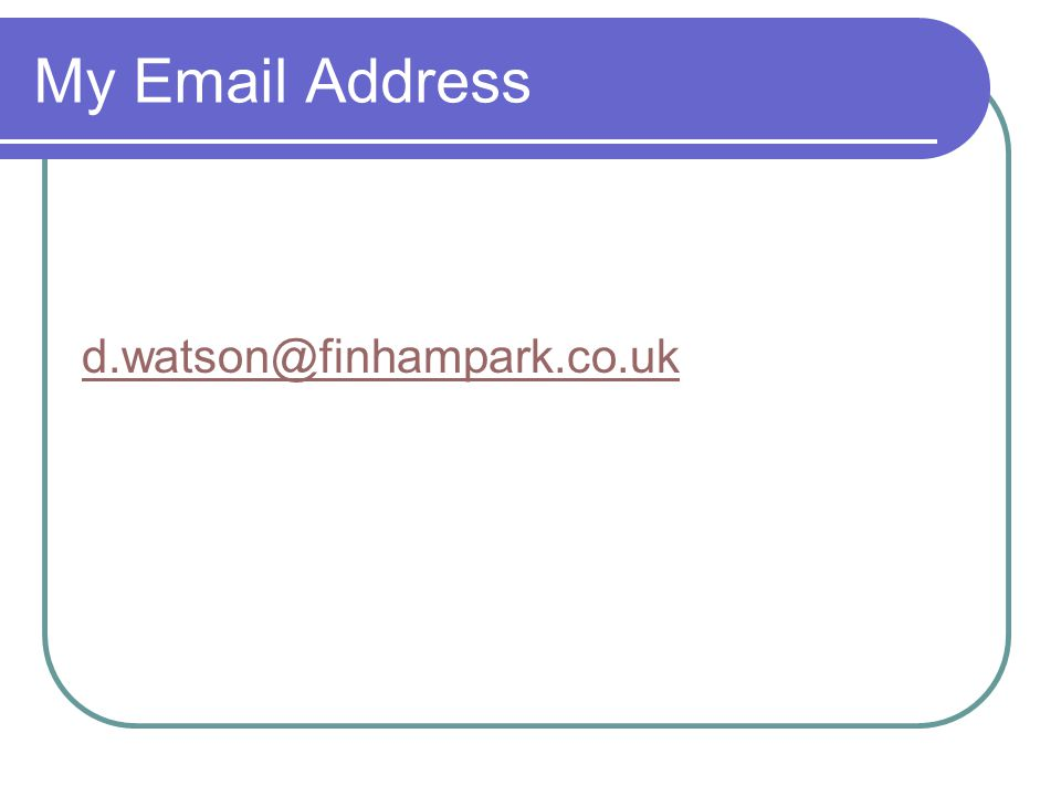 My Email Address d.watson@finhampark.co.uk