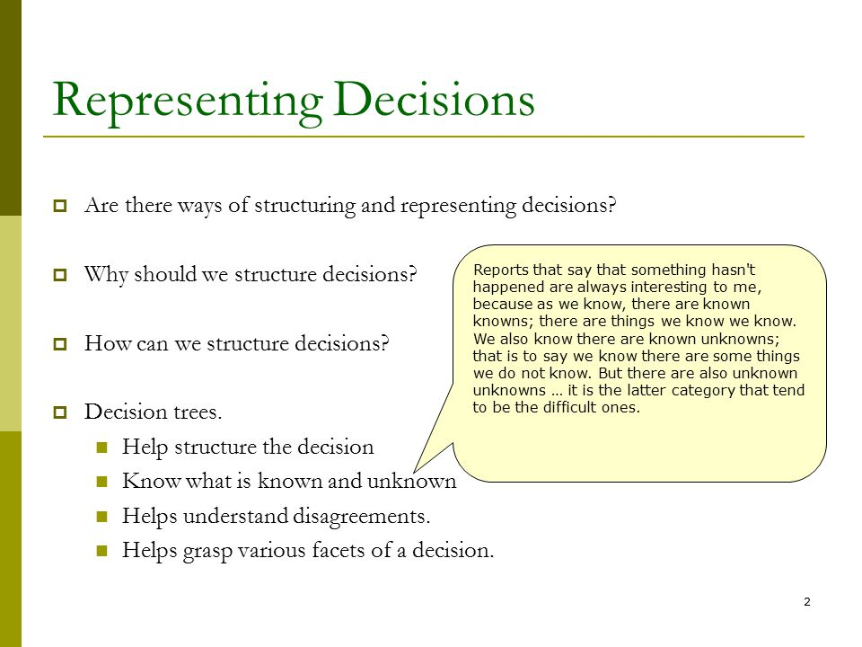 2 Representing Decisions  Are there ways of structuring and representing decisions.