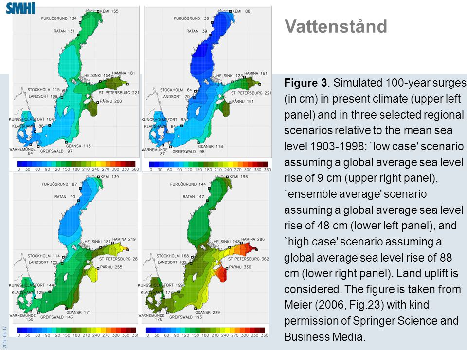 2015-04-17 Figure 3. Simulated 100-year surges (in cm) in present climate (upper left panel) and in three selected regional scenarios relative to the