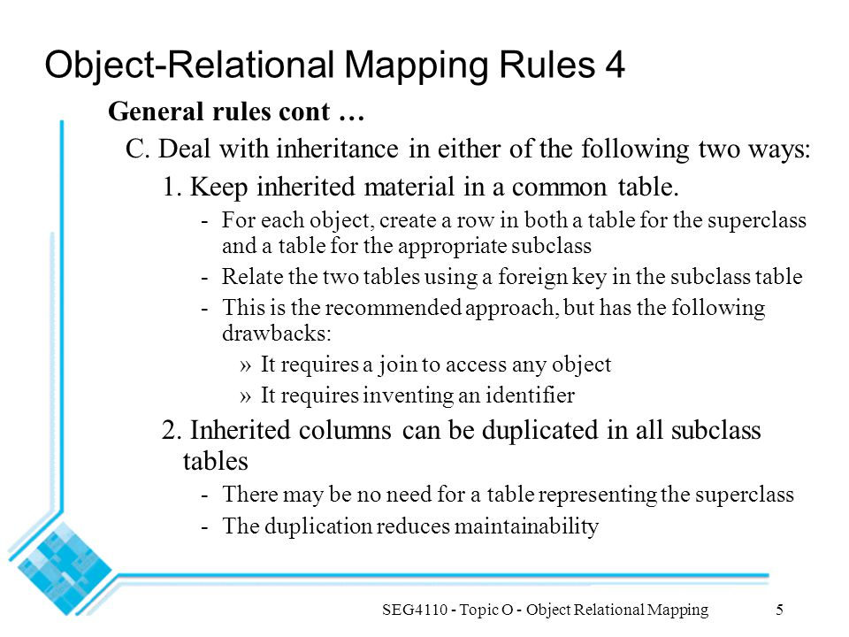 SEG4110 - Topic O - Object Relational Mapping5 Object-Relational Mapping Rules 4 General rules cont … C.