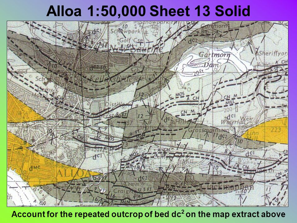 Alloa 1:50,000 Sheet 13 Solid Account for the repeated outcrop of bed dc 2 on the map extract above