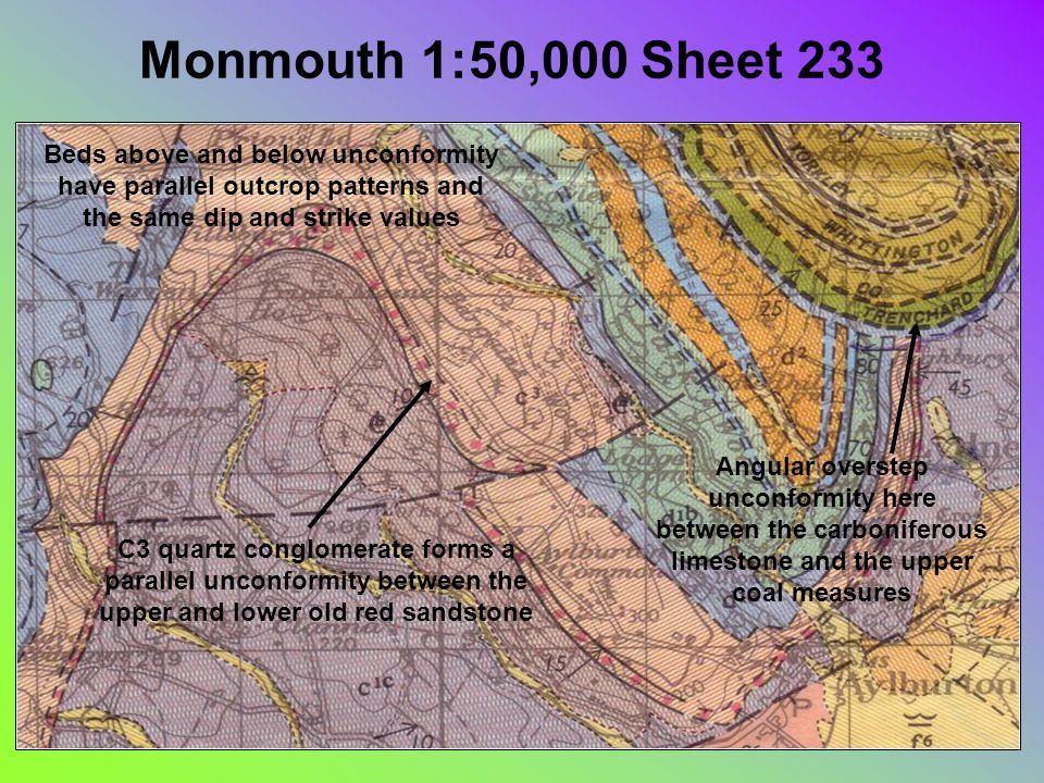 Monmouth 1:50,000 Sheet 233 C3 quartz conglomerate forms a parallel unconformity between the upper and lower old red sandstone Beds above and below unconformity have parallel outcrop patterns and the same dip and strike values Angular overstep unconformity here between the carboniferous limestone and the upper coal measures
