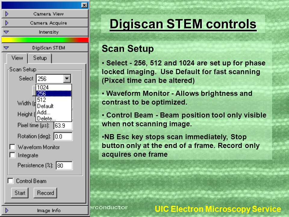UIC Electron Microscopy Service Digiscan STEM controls Scan Setup Select - 256, 512 and 1024 are set up for phase locked imaging.