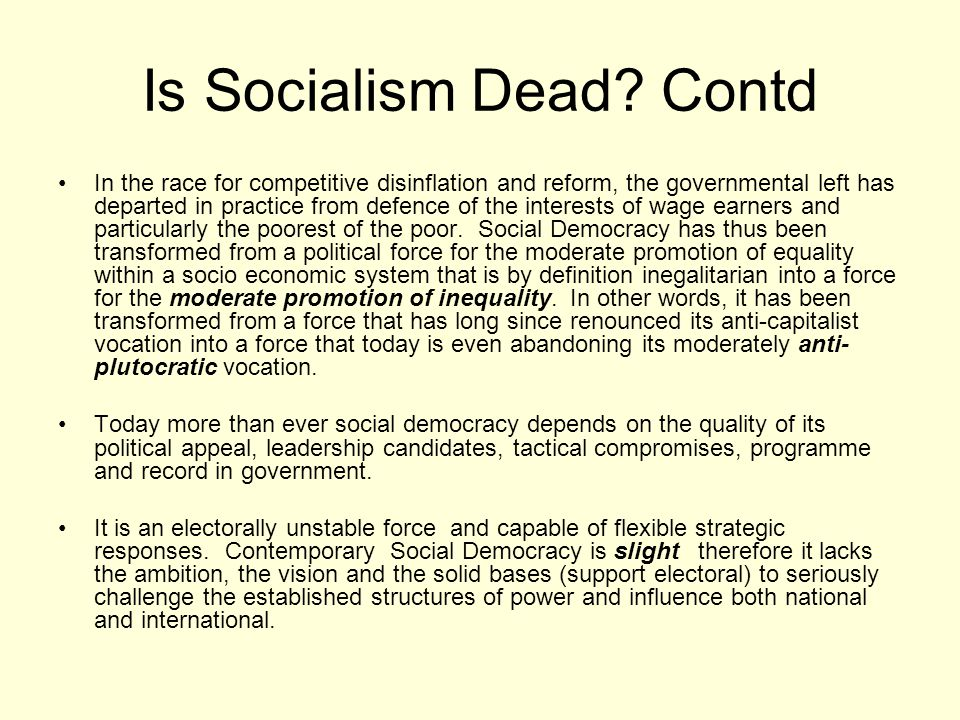 Is Socialism Dead? Contd In the race for competitive disinflation and reform, the governmental left has departed in practice from defence of the inter