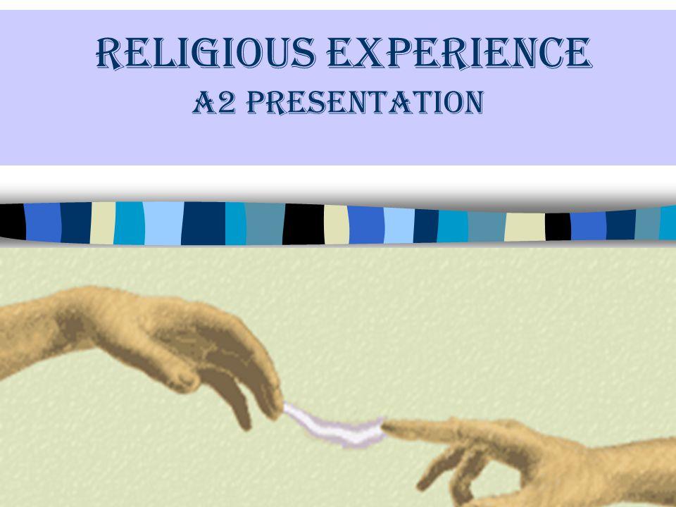 RELIGIOUS EXPERIENCE A2 Presentation