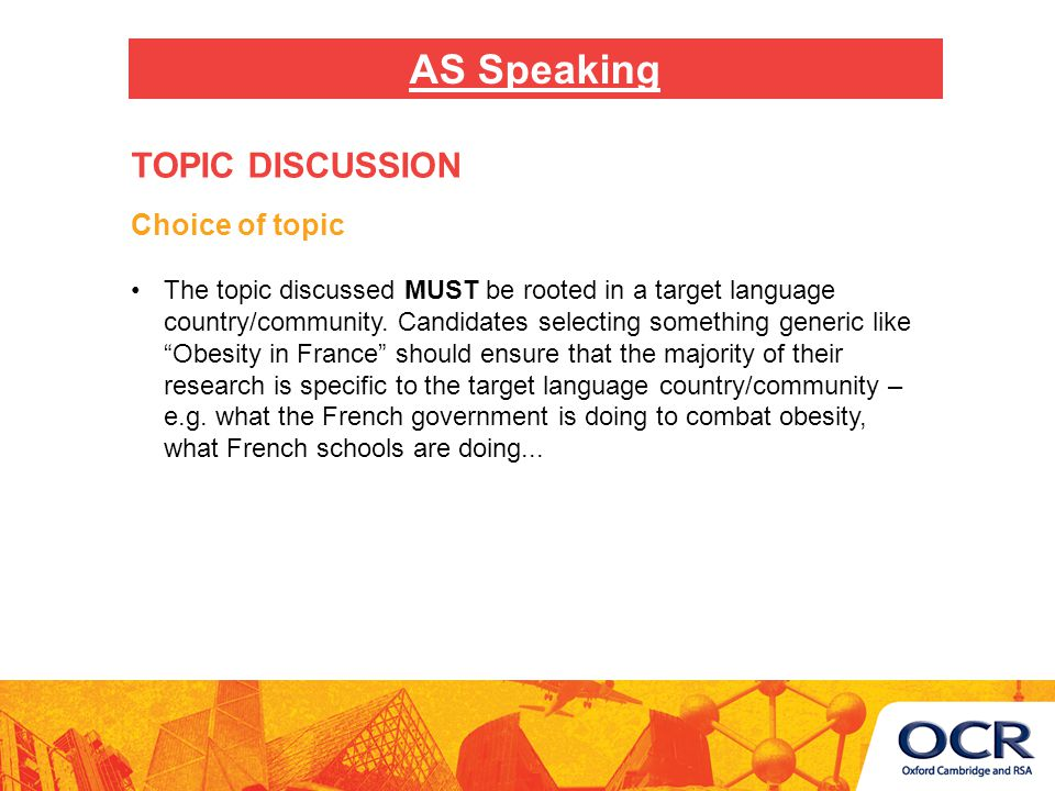 Choice of topic The topic discussed MUST be rooted in a target language country/community.