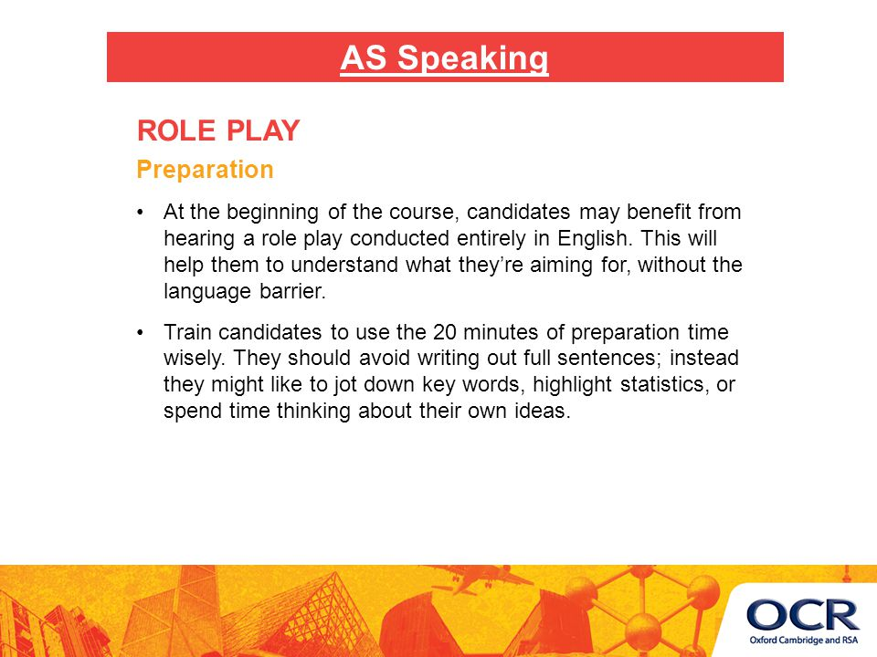 The initial questions Practise the initial questions which the candidate must ask – e.g.