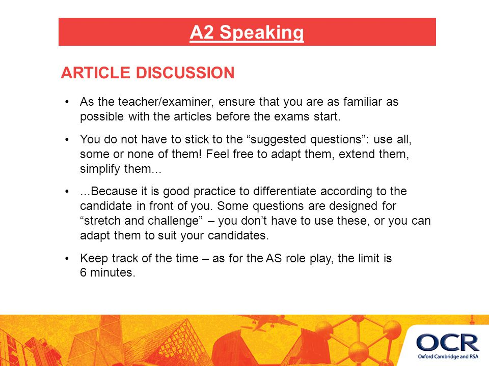 As the teacher/examiner, ensure that you are as familiar as possible with the articles before the exams start.