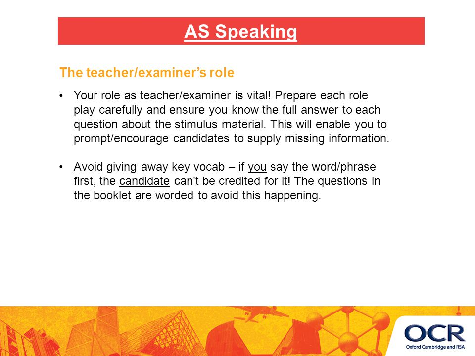 The teacher/examiner's role Your role as teacher/examiner is vital.