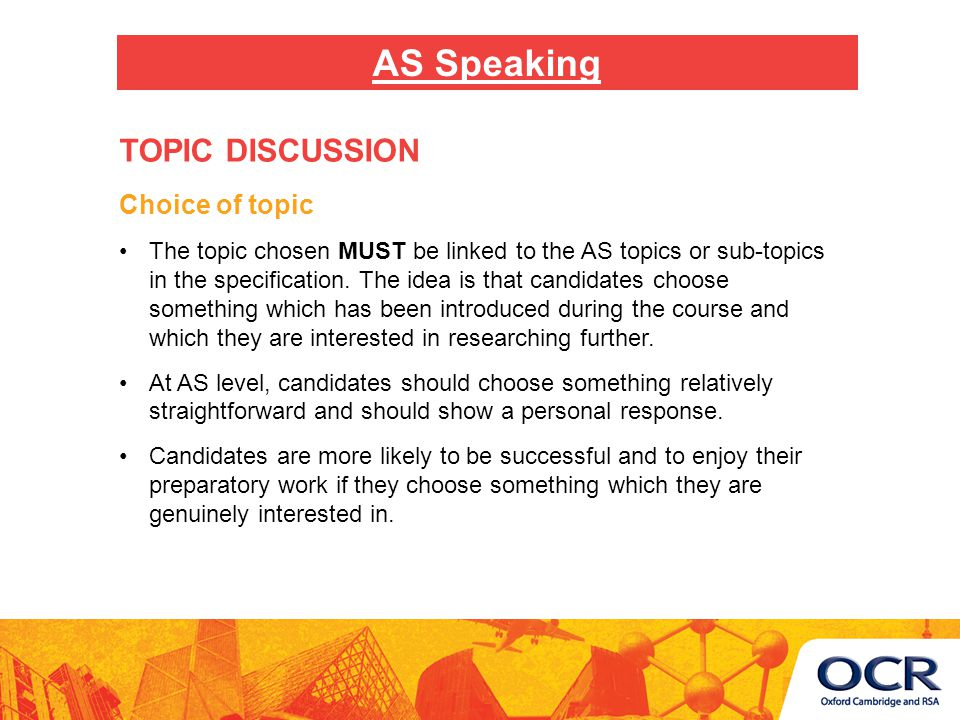 Choice of topic The topic chosen MUST be linked to the AS topics or sub-topics in the specification.