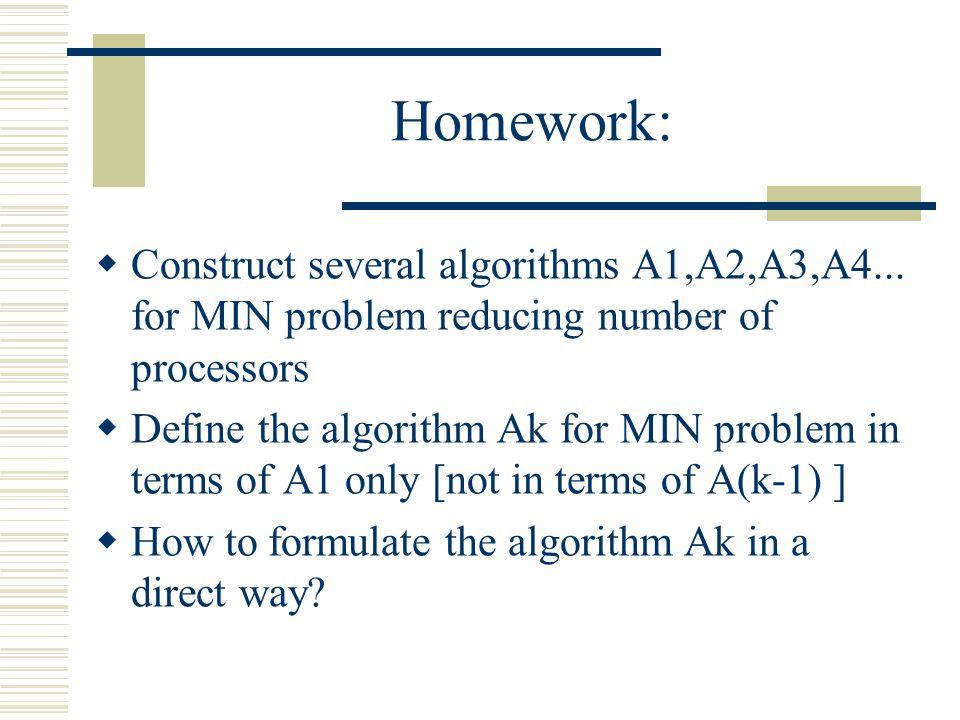 Homework:  Construct several algorithms A1,A2,A3,A4...