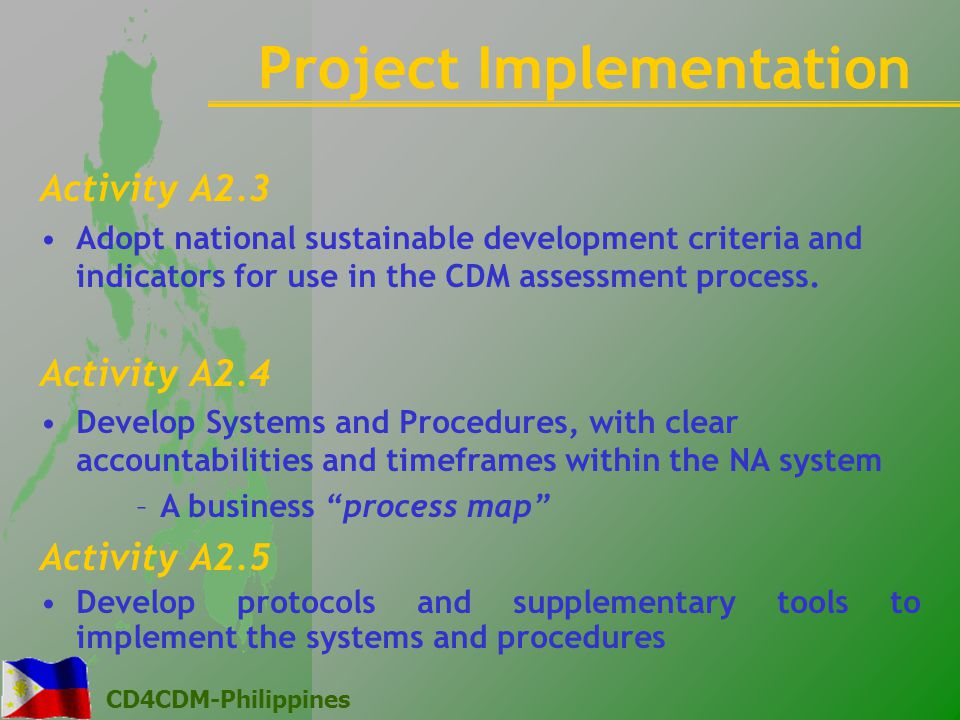 CD4CDM-Philippines Activity A2.3 Adopt national sustainable development criteria and indicators for use in the CDM assessment process.