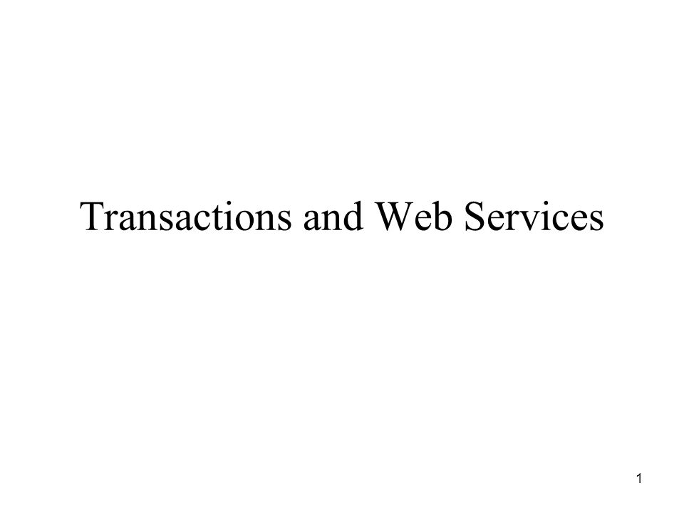 1 Transactions and Web Services