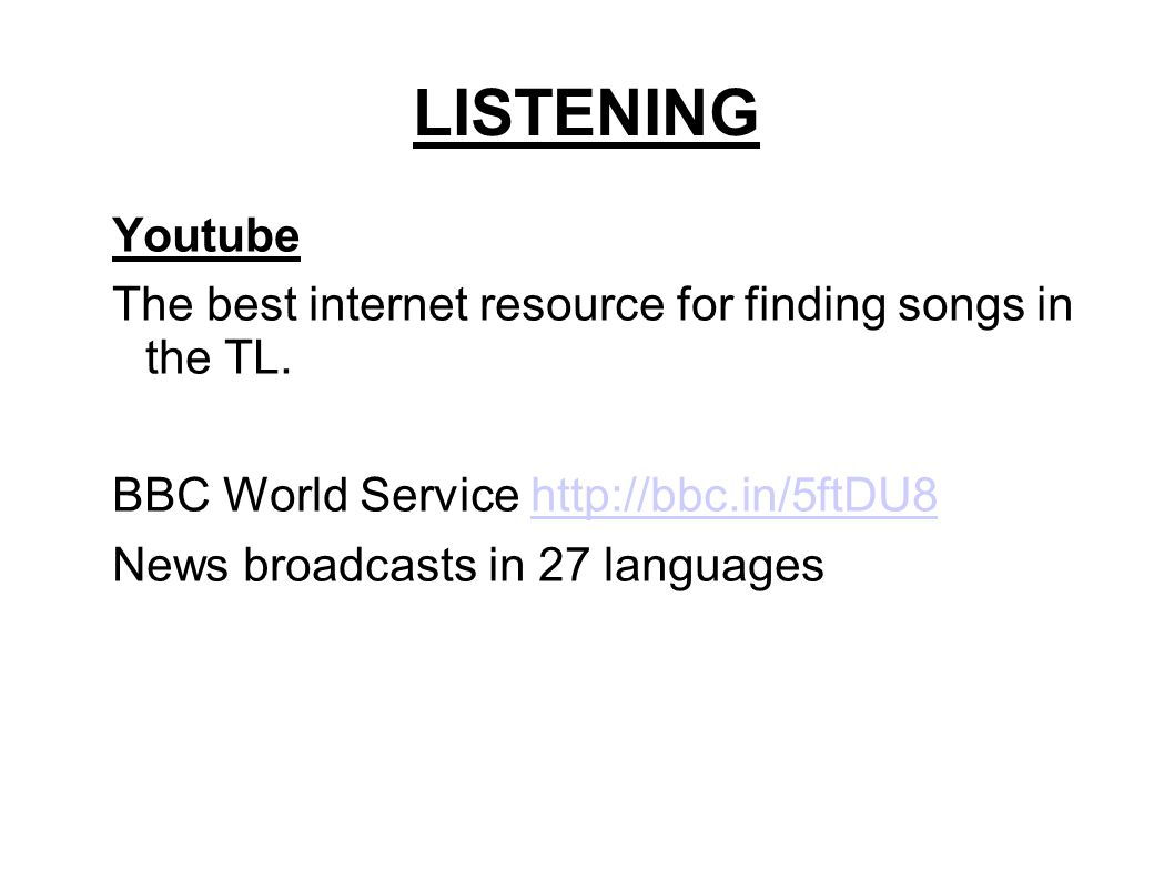 LISTENING Youtube The best internet resource for finding songs in the TL.