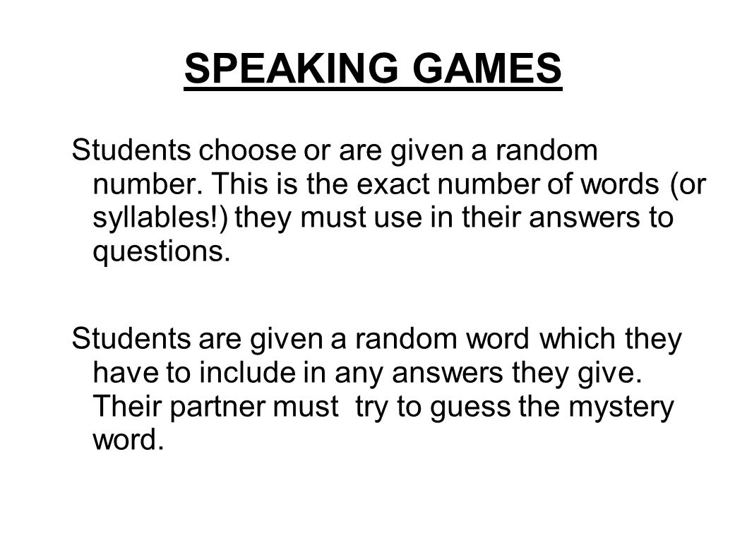 SPEAKING GAMES Students choose or are given a random number.
