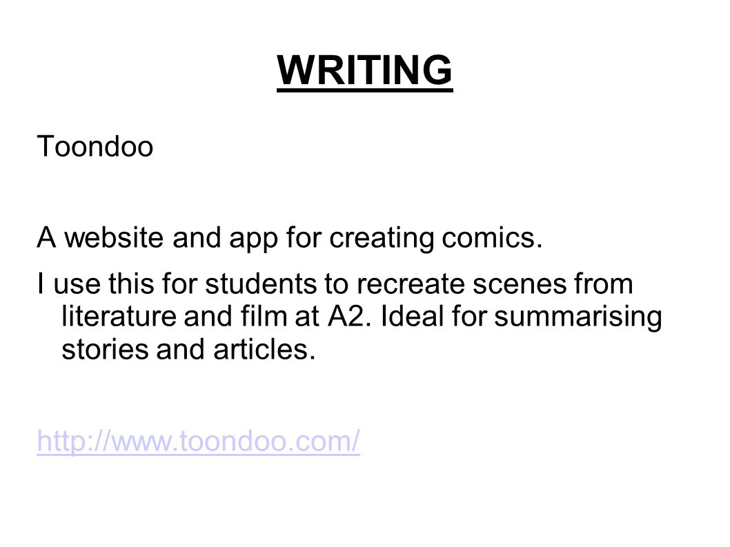 WRITING Toondoo A website and app for creating comics.