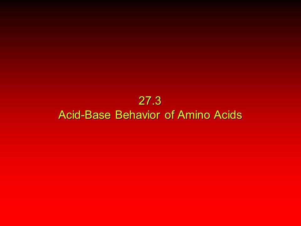 27.3 Acid-Base Behavior of Amino Acids