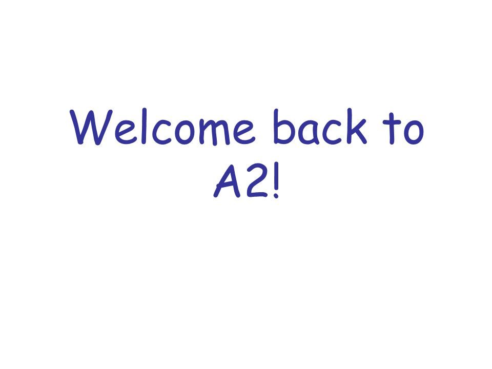 Welcome back to A2!