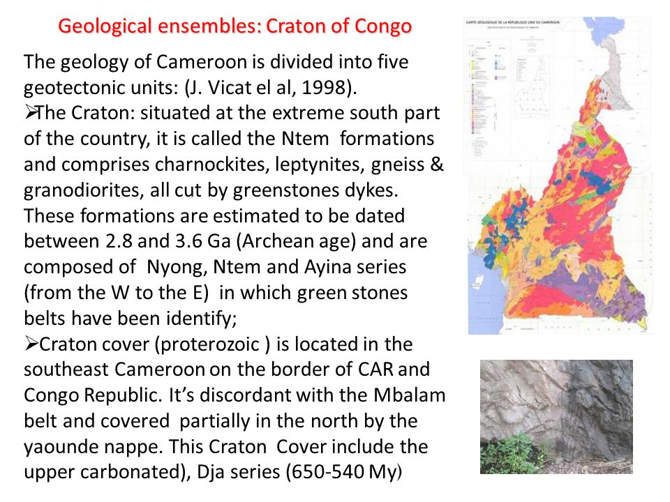 The geology of Cameroon is divided into five geotectonic units: (J.