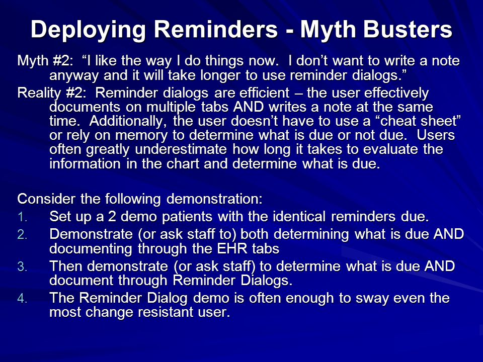 Deploying Reminders - Myth Busters Myth #2: I like the way I do things now.