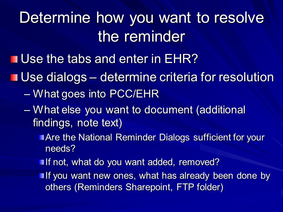 Determine how you want to resolve the reminder Use the tabs and enter in EHR.