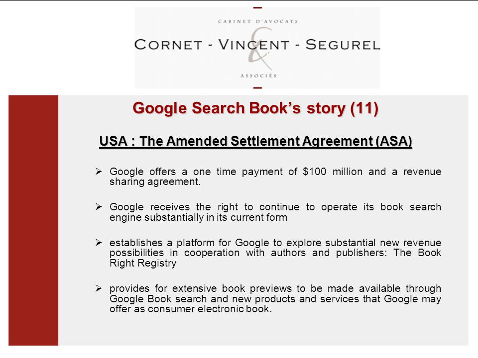 Google Search Book's story (11) USA : The Amended Settlement Agreement (ASA)  Google offers a one time payment of $100 million and a revenue sharing agreement.