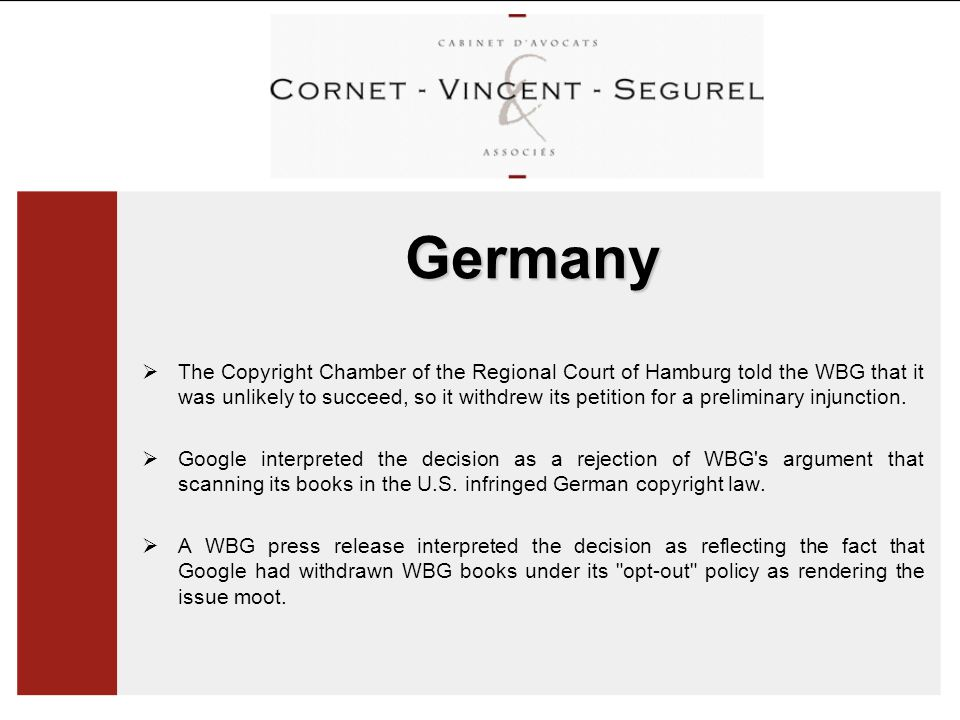 Germany  The Copyright Chamber of the Regional Court of Hamburg told the WBG that it was unlikely to succeed, so it withdrew its petition for a preliminary injunction.
