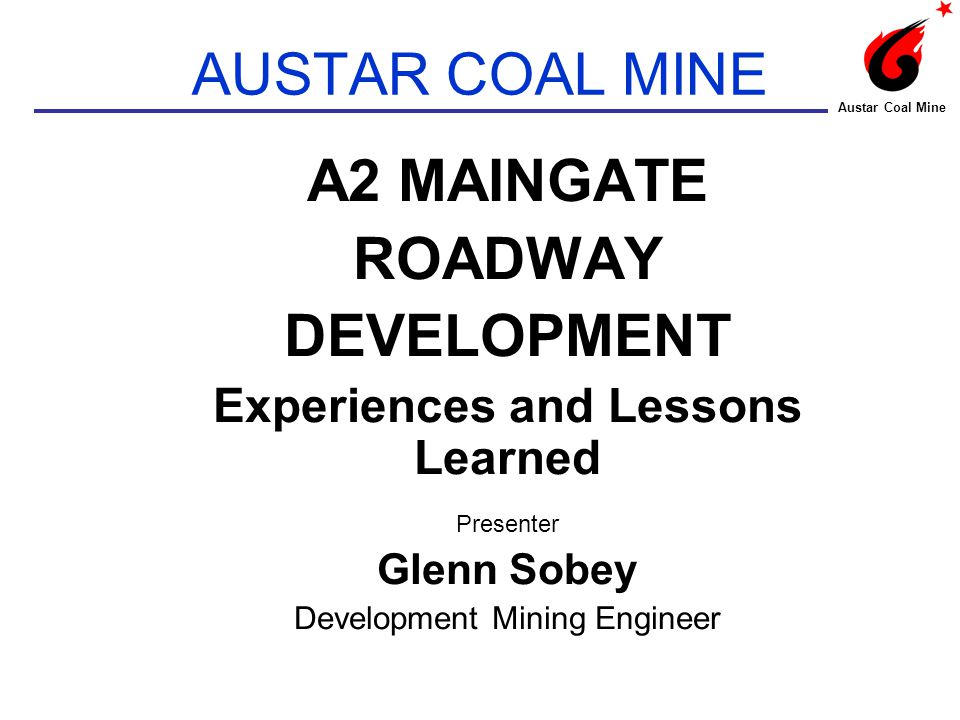 ZONE 1 – Floor Conditions Austar Coal Mine Water from the flooded workings immediately Up Dip of the A2 Maingate caused the soft mudstone floor to break up during wheeling.