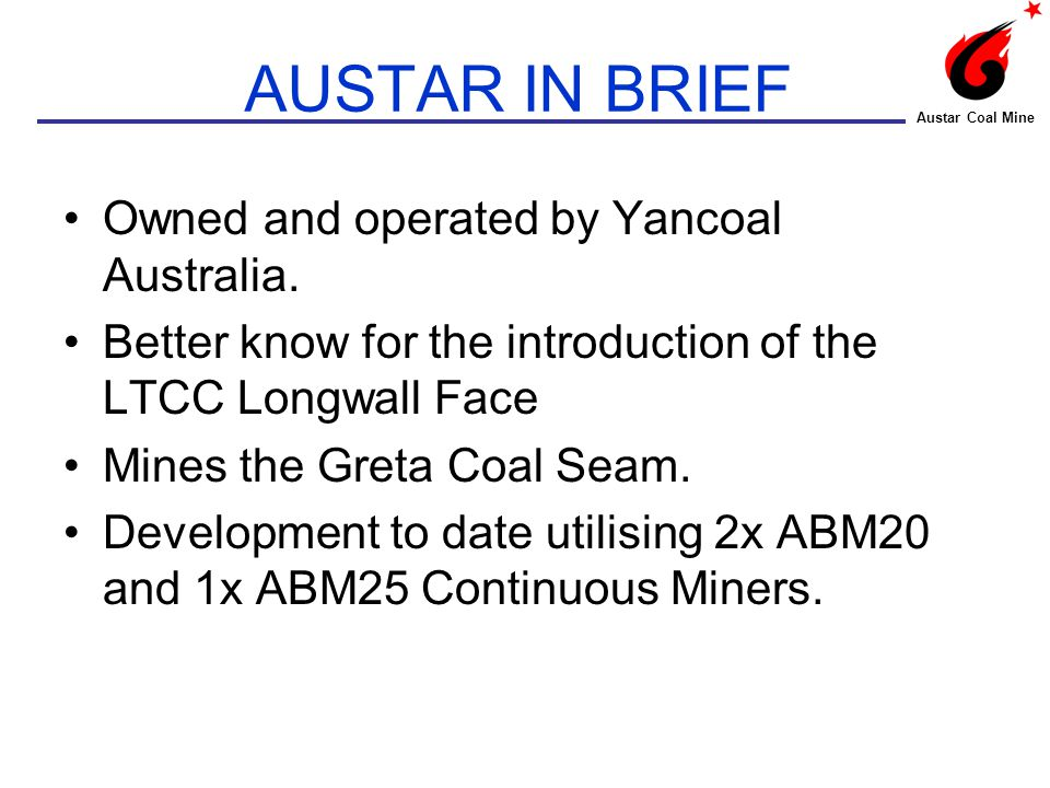 MINE OVERVIEW Austar Coal Mine CURRENT WORKINGS PROPOSED WORKINGS OLD ABANDONED WORKINGS A2 Maingate