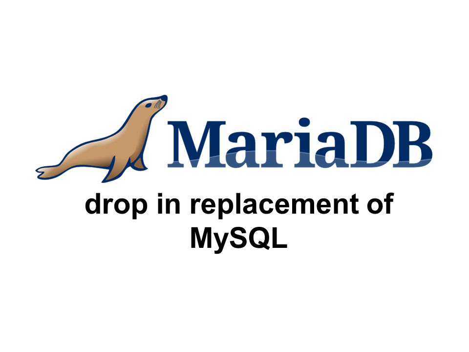 drop in replacement of MySQL