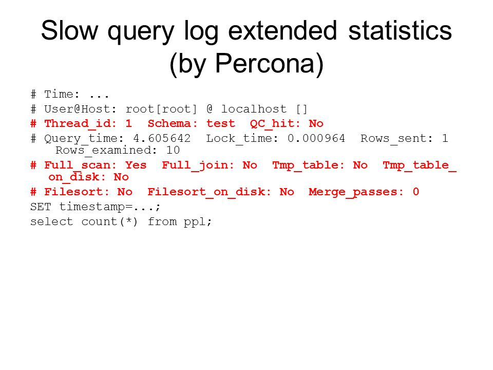 Slow query log extended statistics (by Percona) # Time:...