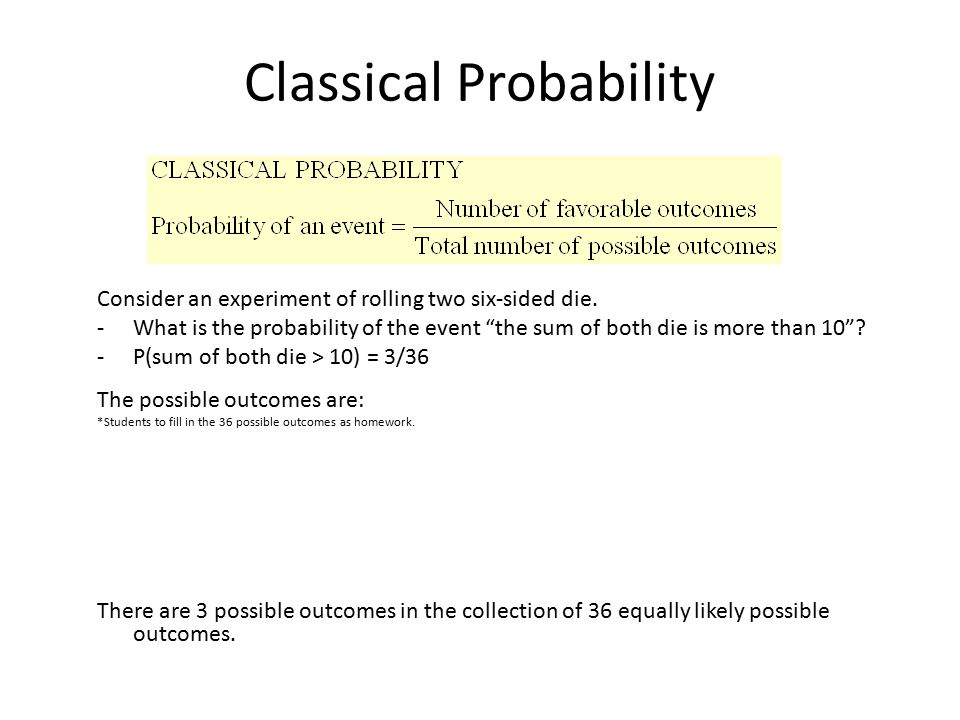 """Classical Probability Consider an experiment of rolling two six-sided die. -What is the probability of the event """"the sum of both die is more than 10"""""""