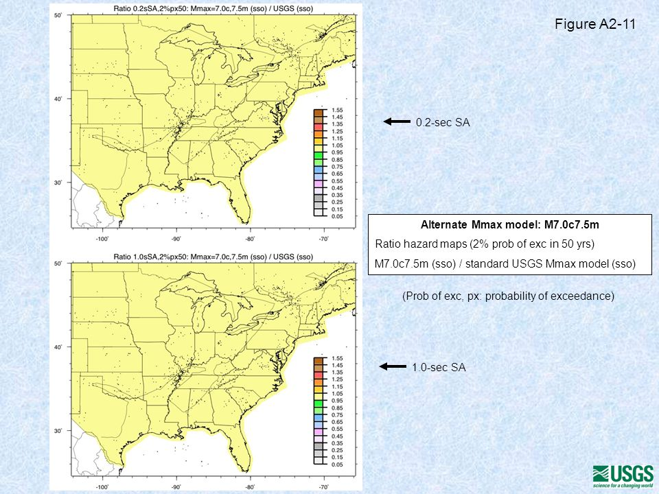 Alternate Mmax model: M7.0c7.5m Ratio hazard maps (2% prob of exc in 50 yrs) M7.0c7.5m (sso) / standard USGS Mmax model (sso) 0.2-sec SA 1.0-sec SA Figure A2-11 (Prob of exc, px: probability of exceedance)