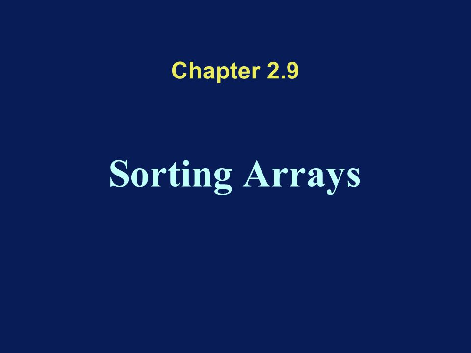 Chapter 2.9 Sorting Arrays