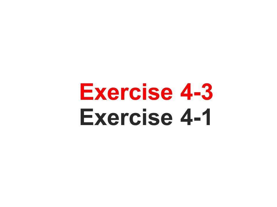Exercise 4-3 Exercise 4-1