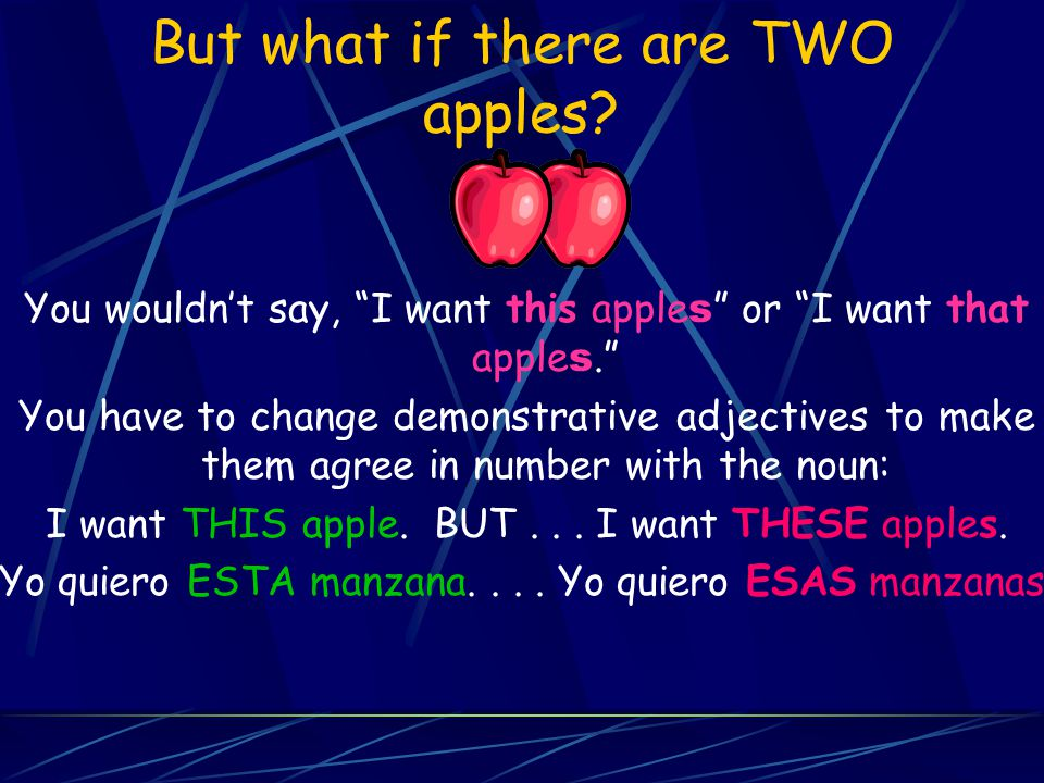 But what if there are TWO apples.