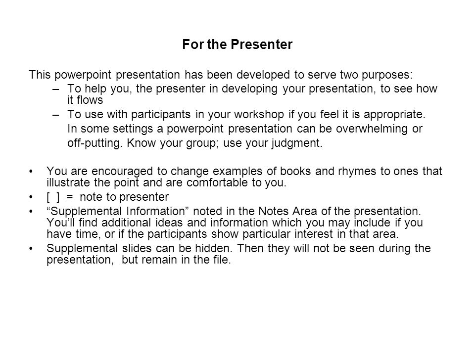 For the Presenter This powerpoint presentation has been developed to serve two purposes: –To help you, the presenter in developing your presentation,