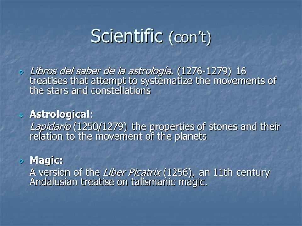 Scientific (con't)  Libros del saber de la astrología.