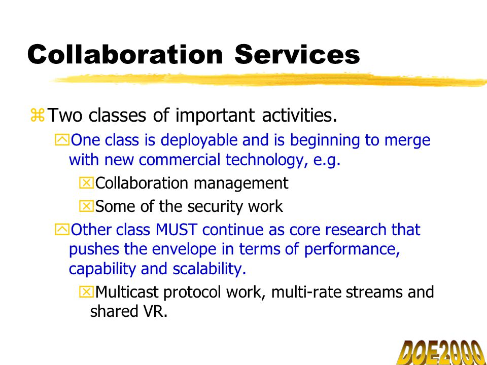 Collaboration Services zTwo classes of important activities.