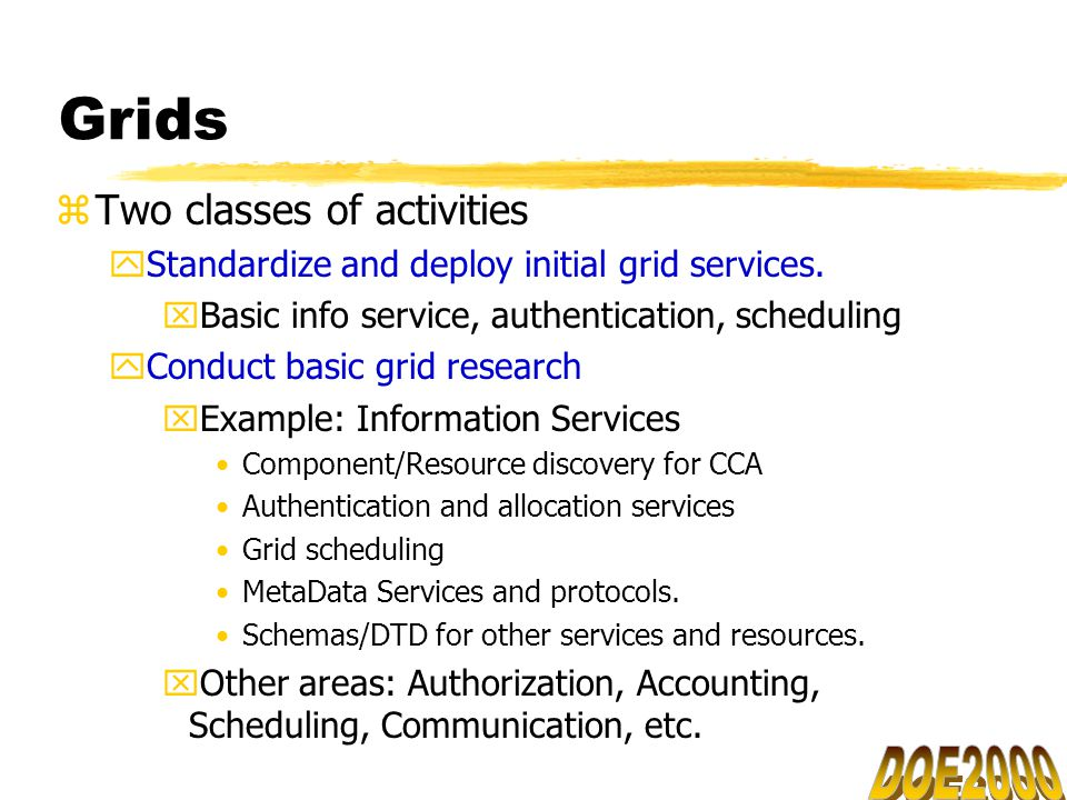Grids zTwo classes of activities yStandardize and deploy initial grid services.